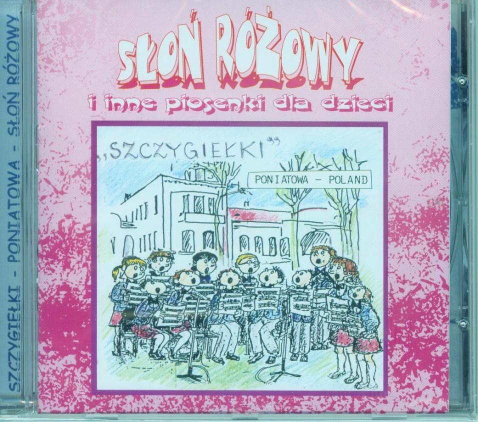 Słoń Różowy i inne piosenki dla dzieci - CD